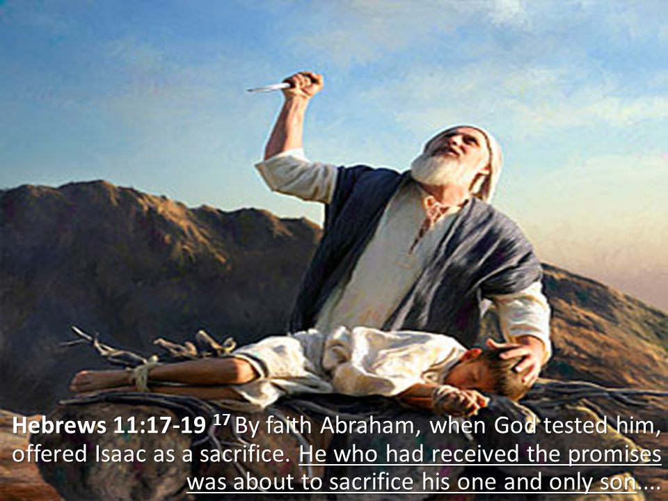 18 even though God had said to him, It is through Isaac that your offspring will be reckoned. 19 Abraham reasoned that God could raise the dead, and figuratively speaking, he did receive Isaac back from death.