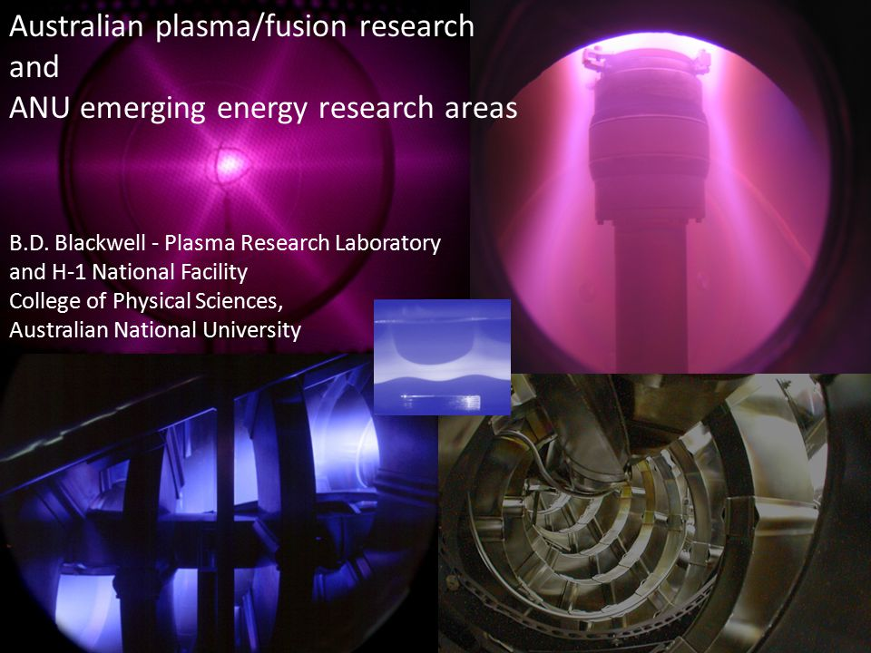 The effect of core magnetic islands on H-1 plasma Australian plasma/fusion research and ANU emerging energy research areas B.D.