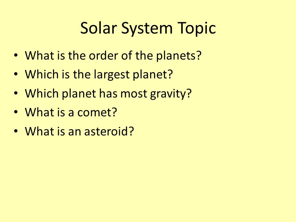 Solar System Topic What is the order of the planets.