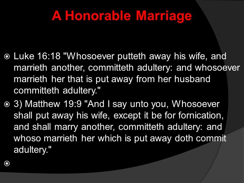 A Honorable Marriage  Luke 16:18
