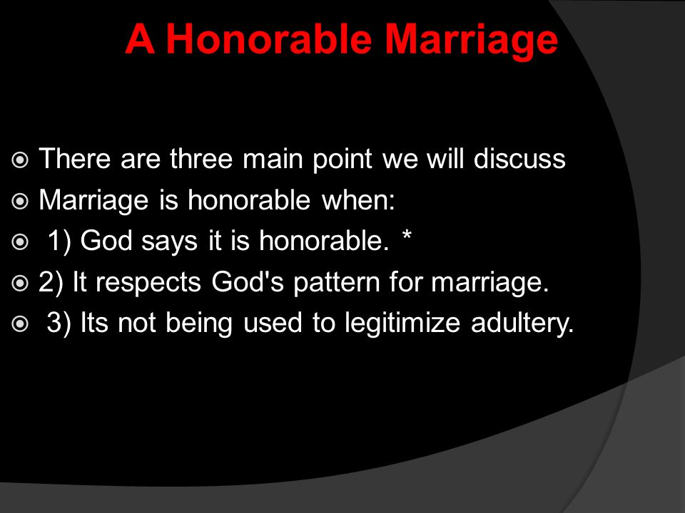 A Honorable Marriage  Is that pattern still active today?  Or  Has man tried to changed it? 
