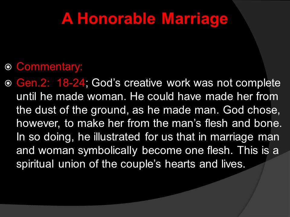 Divorce Forbidden from Creation  1 Corinthians 7:32-35 (NIV)  32 I would like you to be free from concern.
