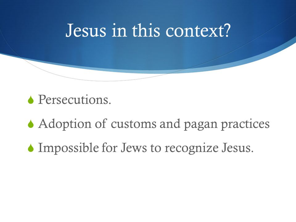 Jesus in this context.  Persecutions.