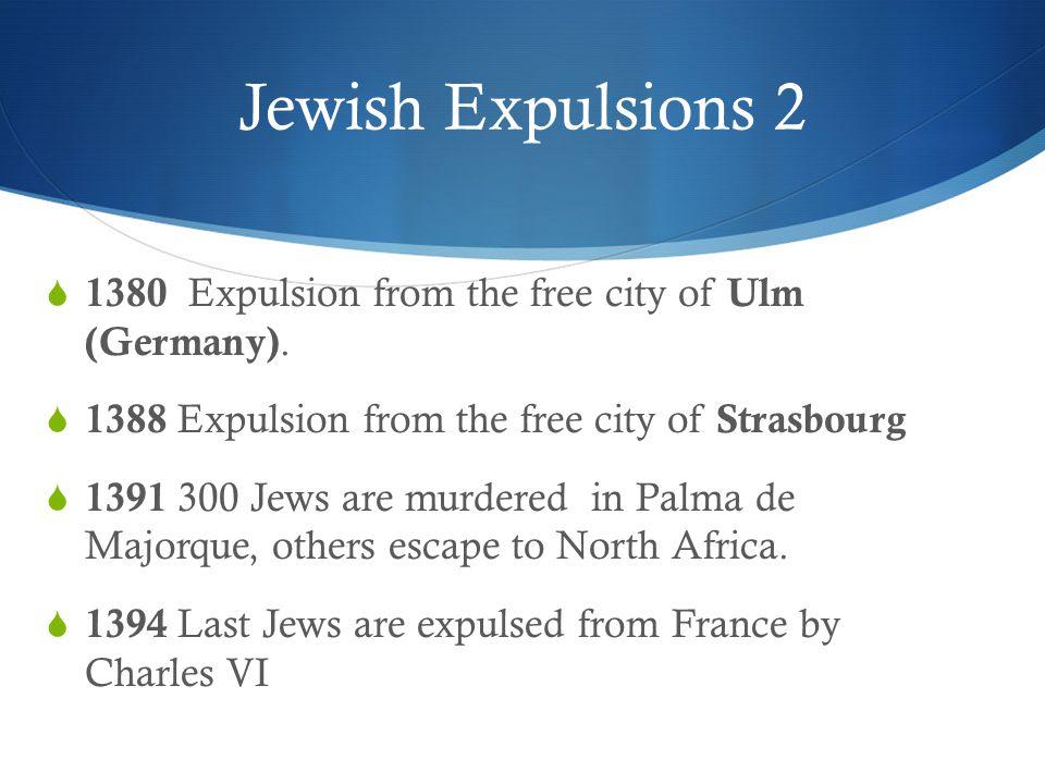Jewish Expulsions 2  1380 Expulsion from the free city of Ulm (Germany).