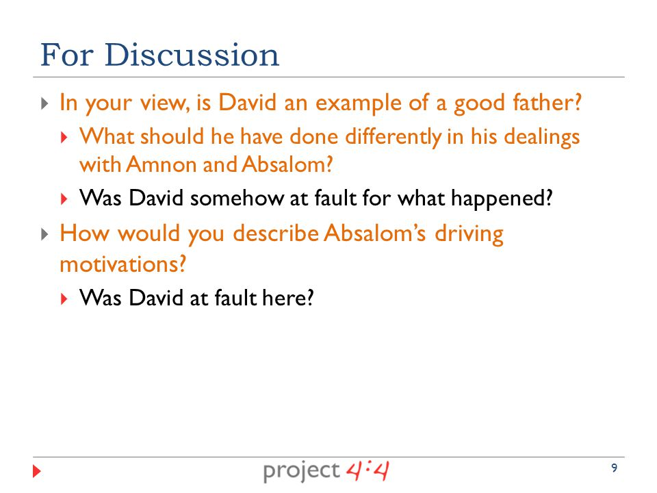  In your view, is David an example of a good father.