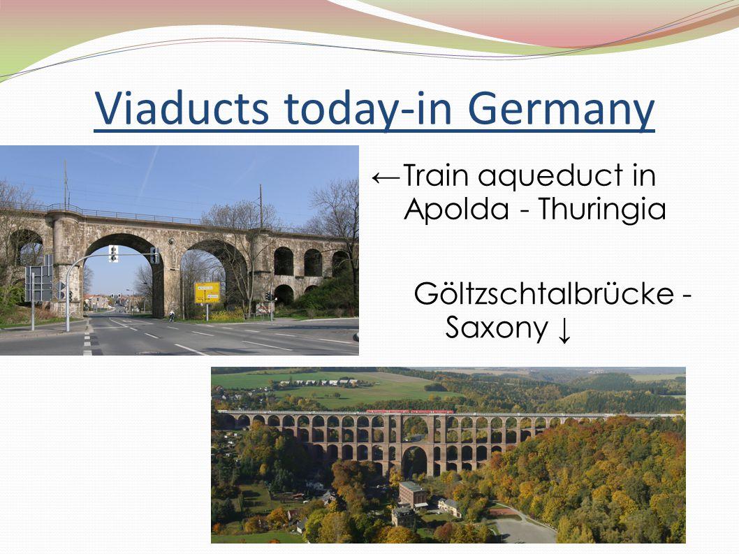 Viaducts today-in Germany ← Train aqueduct in Apolda - Thuringia Göltzschtalbrücke - Saxony ↓