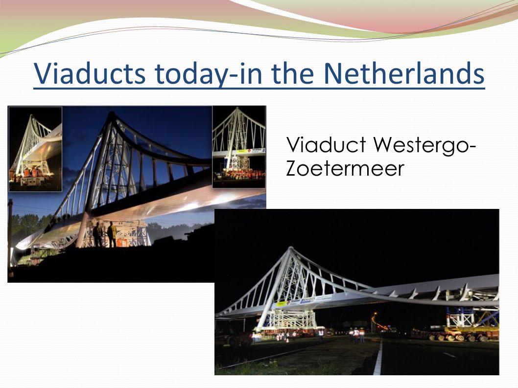 Viaducts today-in the Netherlands Viaduct Westergo- Zoetermeer