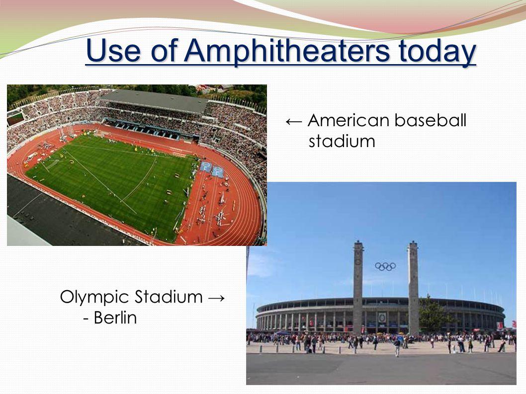 Use of Amphitheaters today ← American baseball stadium Olympic Stadium → - Berlin