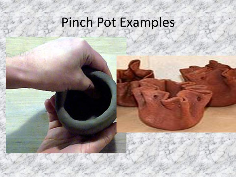 Pinch Pot Examples