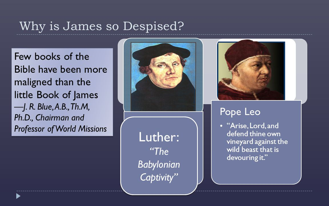 Why is James so Despised.