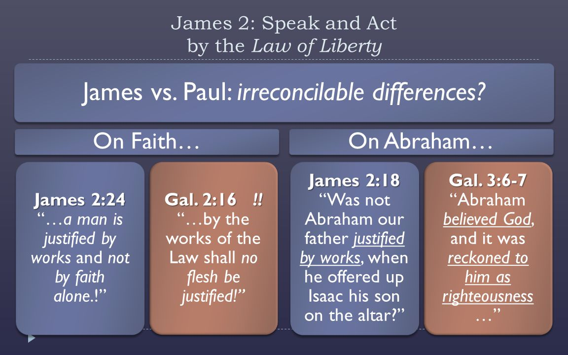 James vs. Paul: irreconcilable differences.