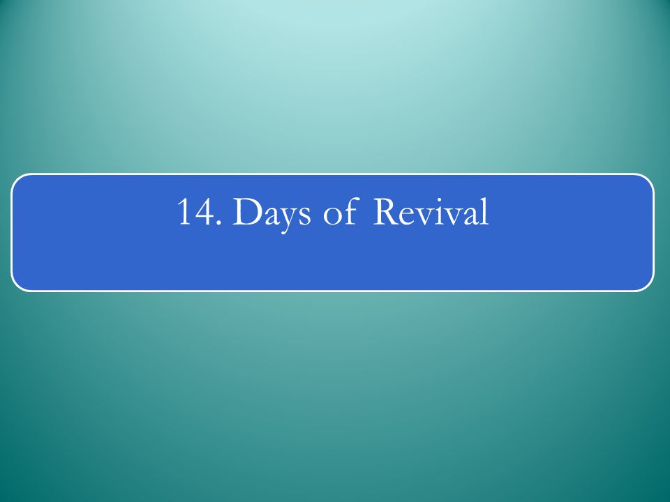 14. Days of Revival