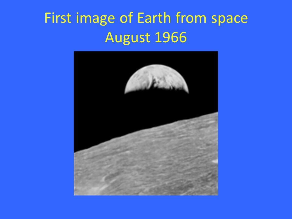 First image of Earth from space August 1966