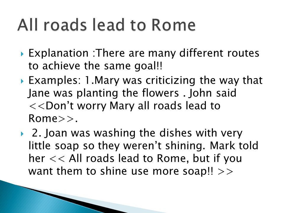  Explanation :There are many different routes to achieve the same goal!.