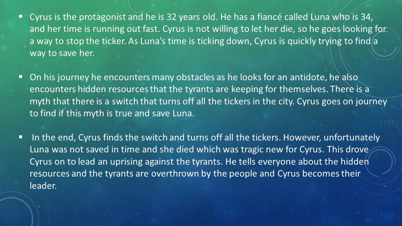  Cyrus is the protagonist and he is 32 years old.