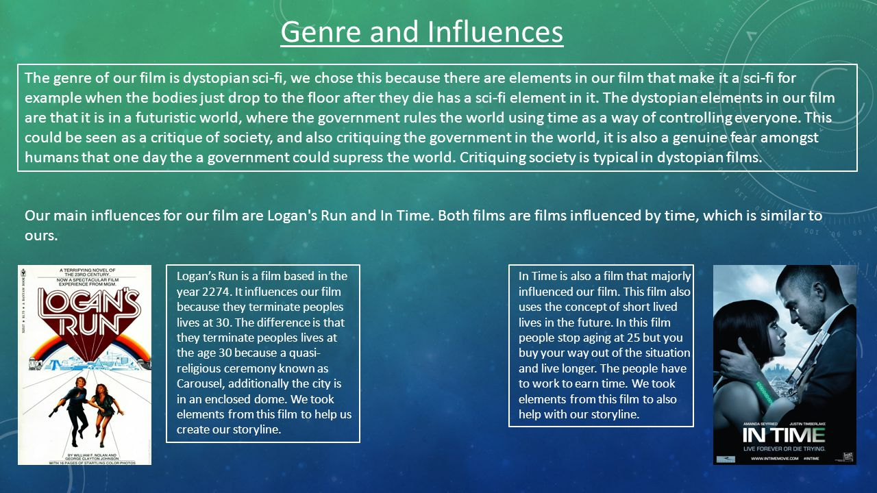 Genre and Influences The genre of our film is dystopian sci-fi, we chose this because there are elements in our film that make it a sci-fi for example when the bodies just drop to the floor after they die has a sci-fi element in it.