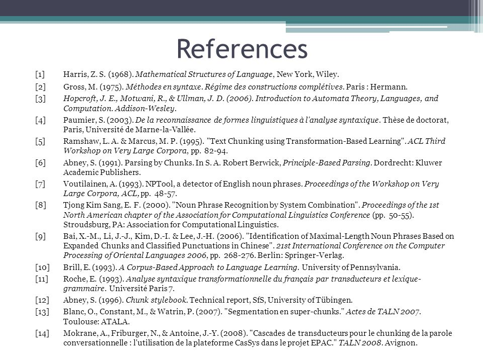 References [1] Harris, Z.S. (1968). Mathematical Structures of Language, New York, Wiley.