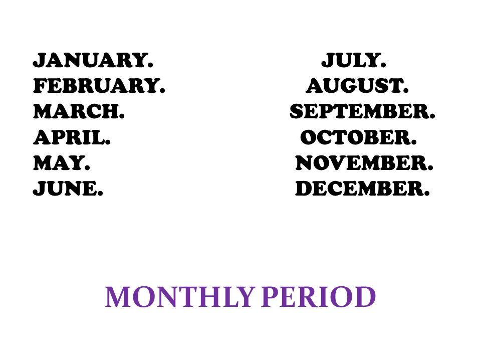 JANUARY. JULY. FEBRUARY. AUGUST. MARCH. SEPTEMBER.