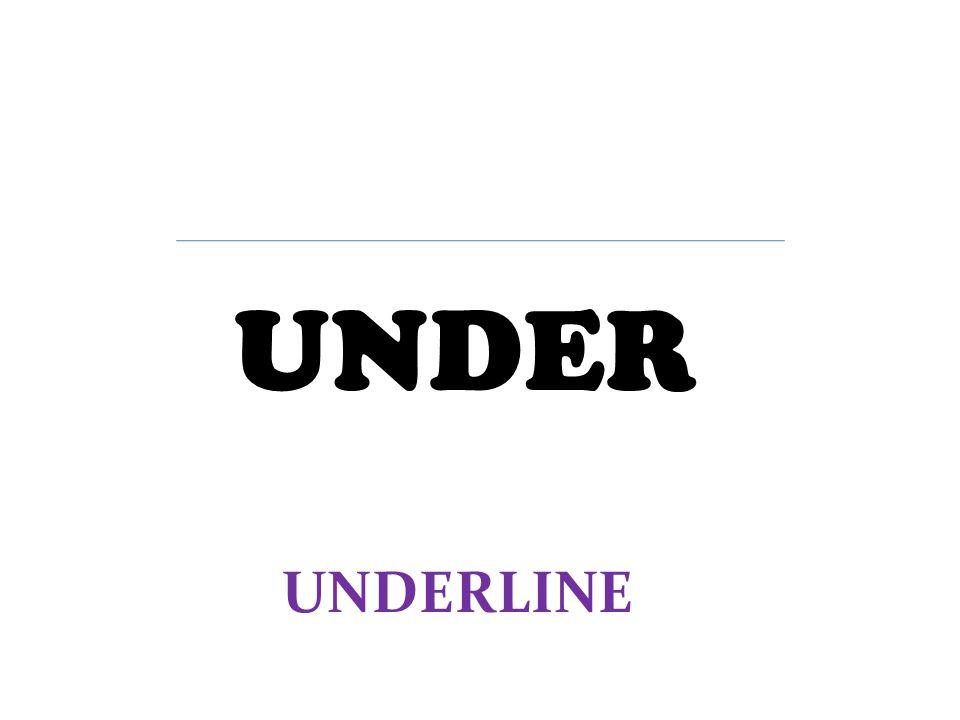 UNDER UNDERLINE