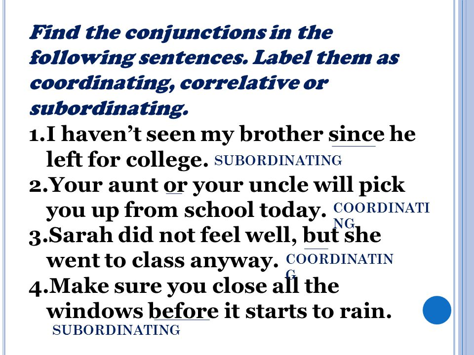 Find the conjunctions in the following sentences.
