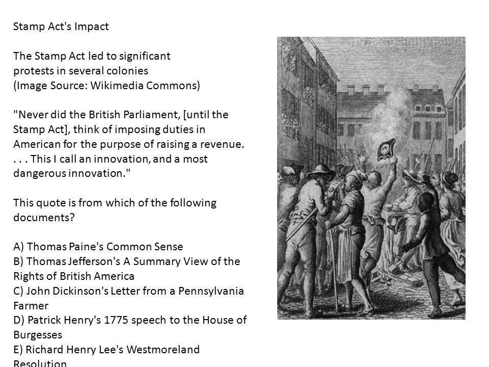 Stamp Act's Impact The Stamp Act led to significant protests in several colonies (Image Source: Wikimedia Commons)