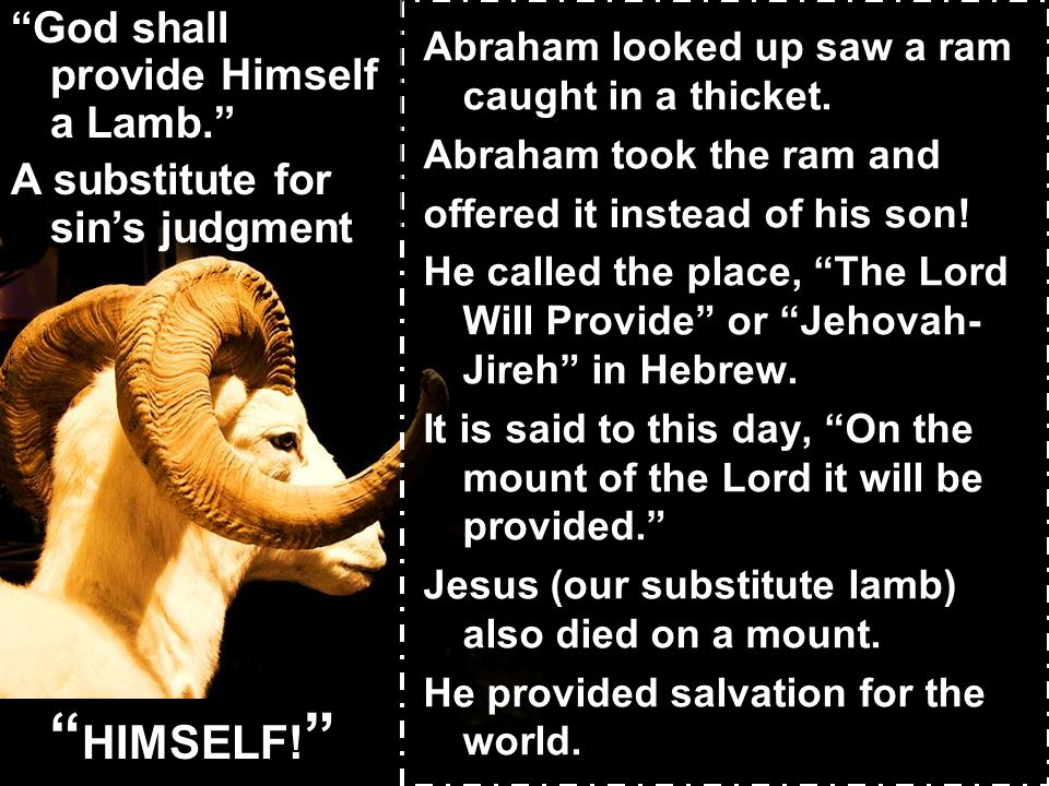 Abraham looked up saw a ram caught in a thicket.
