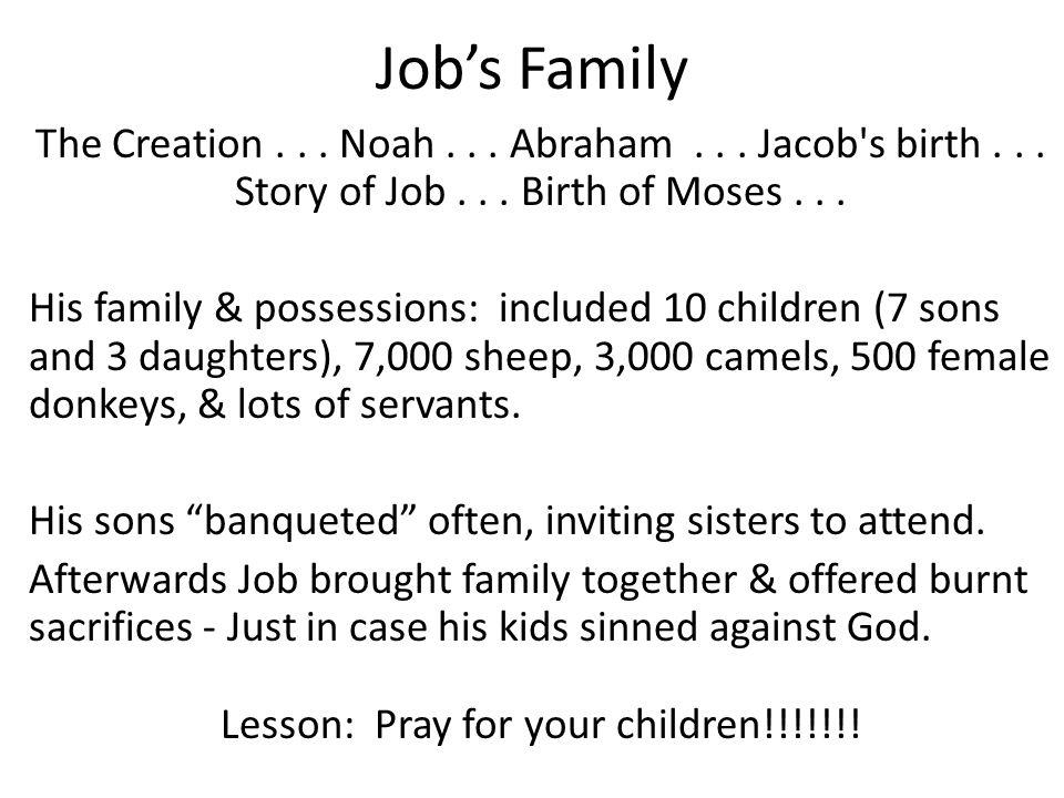 Job's Family The Creation... Noah... Abraham... Jacob s birth...