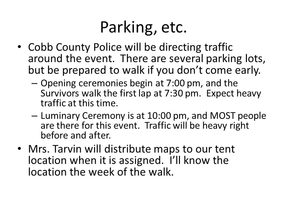 Parking, etc. Cobb County Police will be directing traffic around the event. There are several parking lots, but be prepared to walk if you don't come