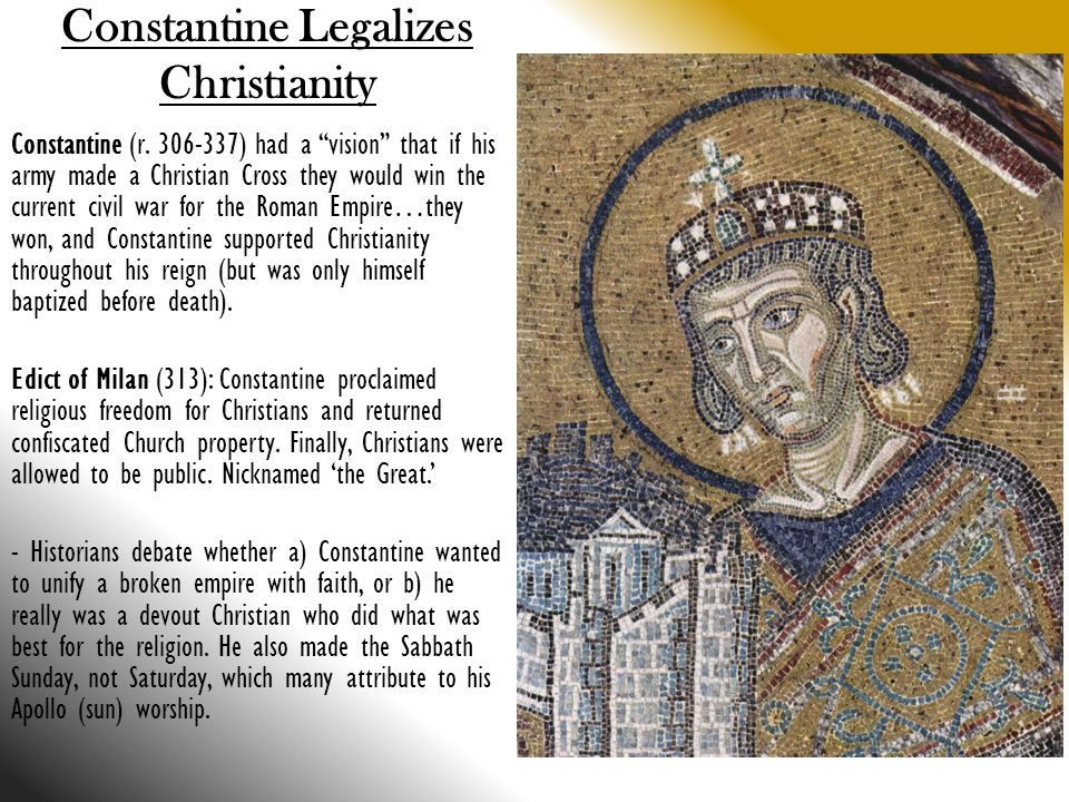 Constantine Legalizes Christianity Constantine (r.