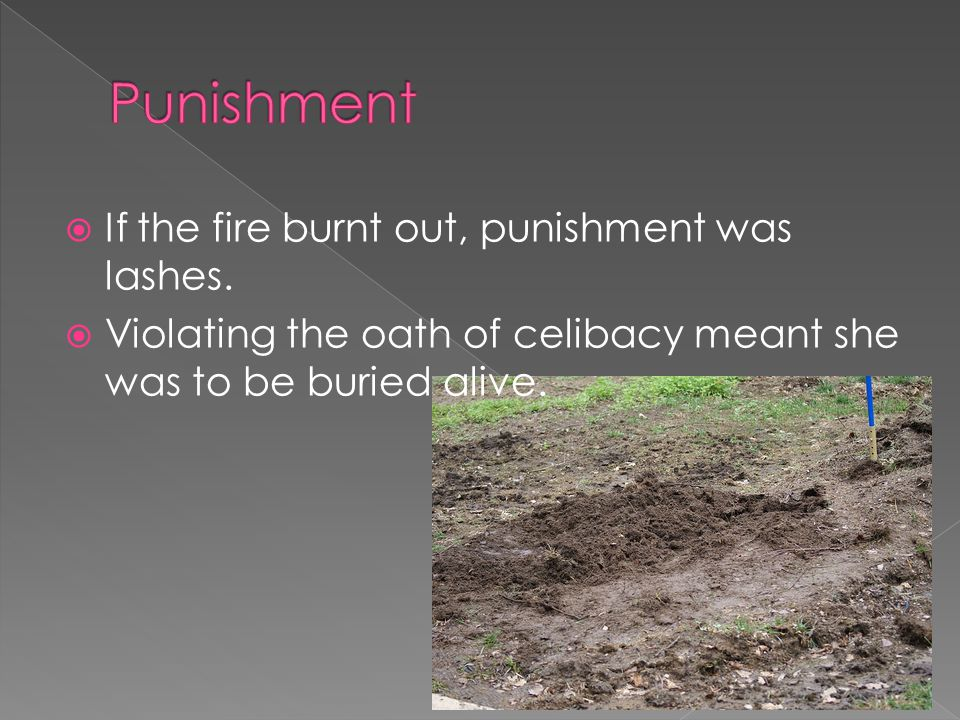  If the fire burnt out, punishment was lashes.