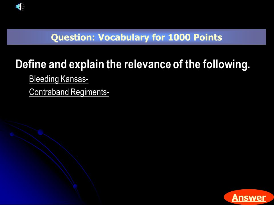 Answer Define and explain the relevance of the following.