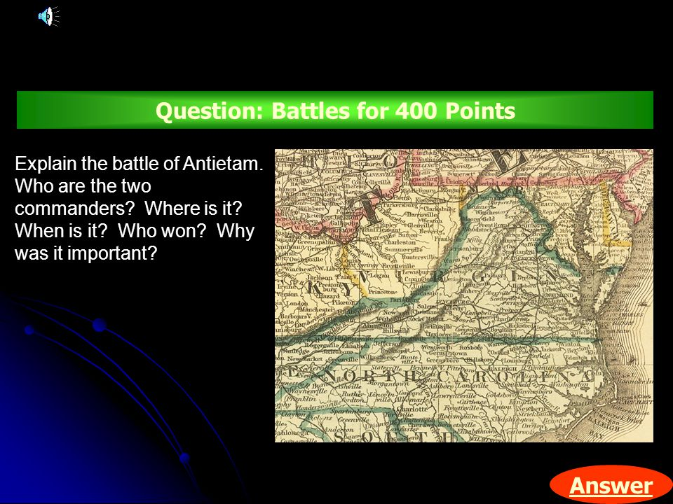 Answer Question: Battles for 400 Points Explain the battle of Antietam.