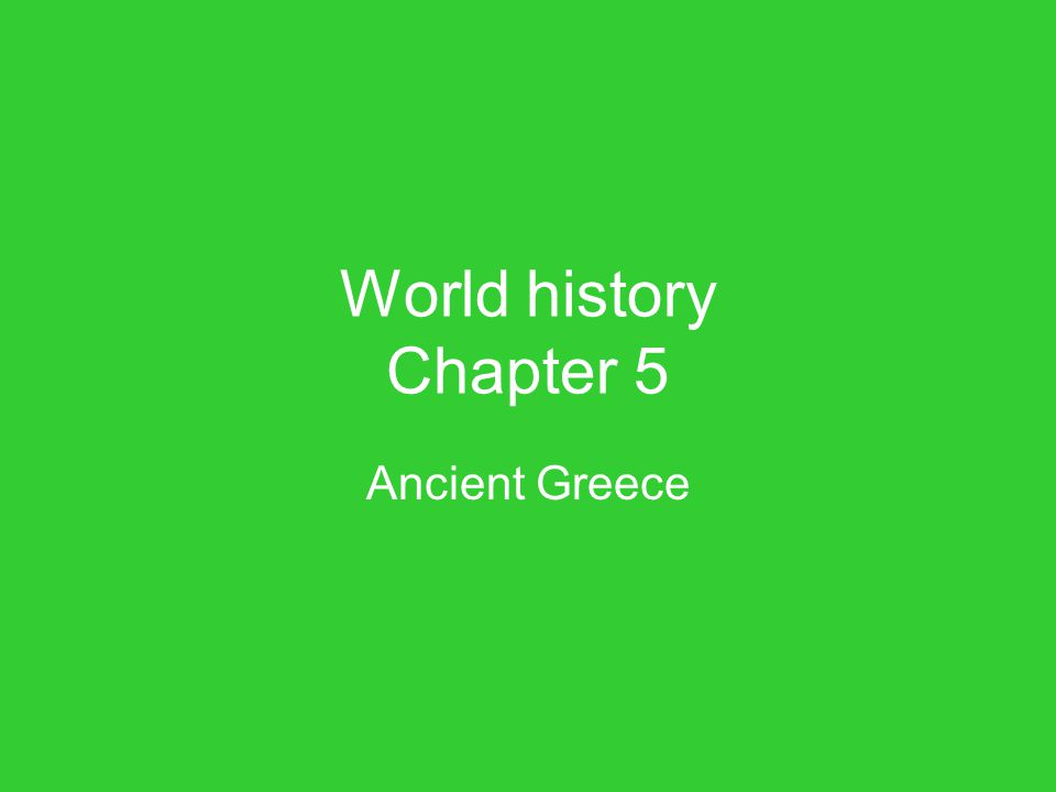 World history Chapter 5 Ancient Greece