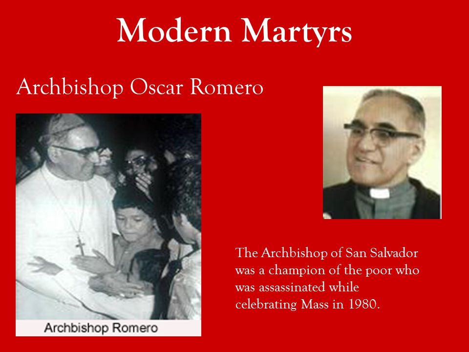 The Archbishop of San Salvador was a champion of the poor who was assassinated while celebrating Mass in 1980. Archbishop Oscar Romero