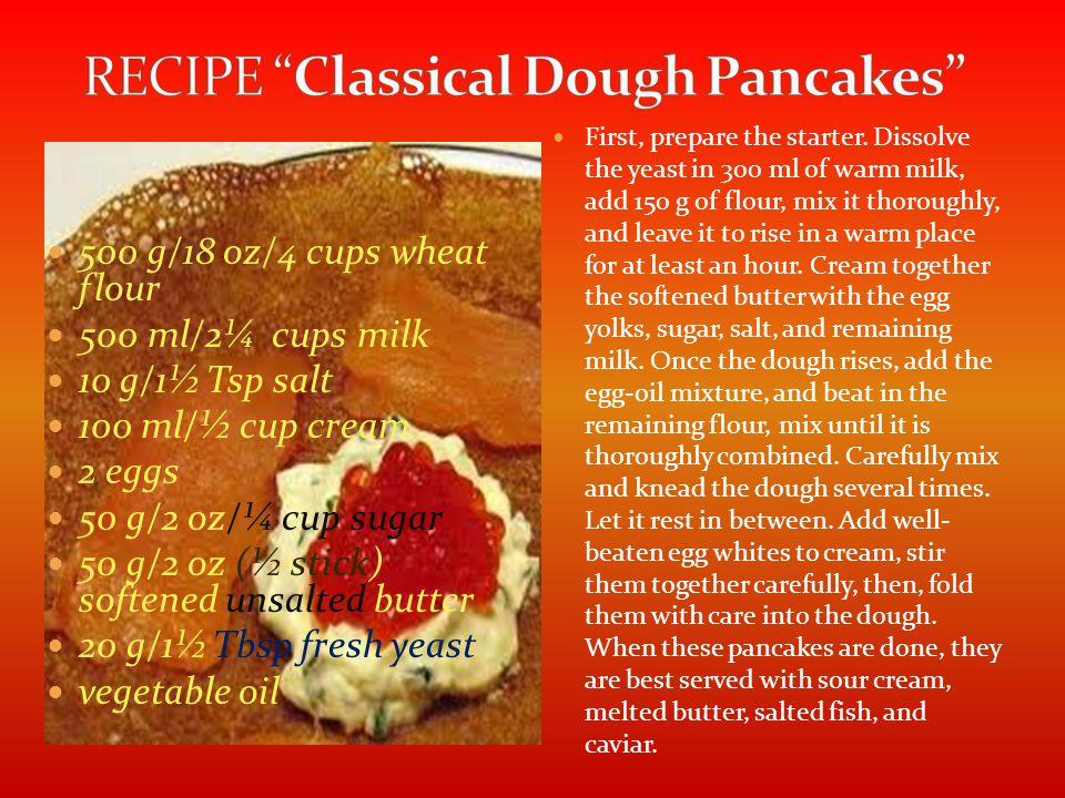 http://02varvara.wordpress.com/2010/02/05/its- pancake-time-best-recipes-for-maslenitsa/ http://02varvara.wordpress.com/2010/02/05/its- pancake-time-best-recipes-for-maslenitsa/ http://en.wikipedia.org/wiki/Maslenitsa THANK YOU FOR YOUR ATTENTION