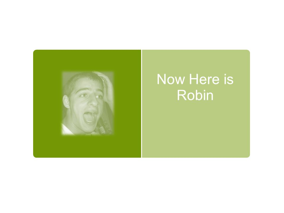 Now Here is Robin
