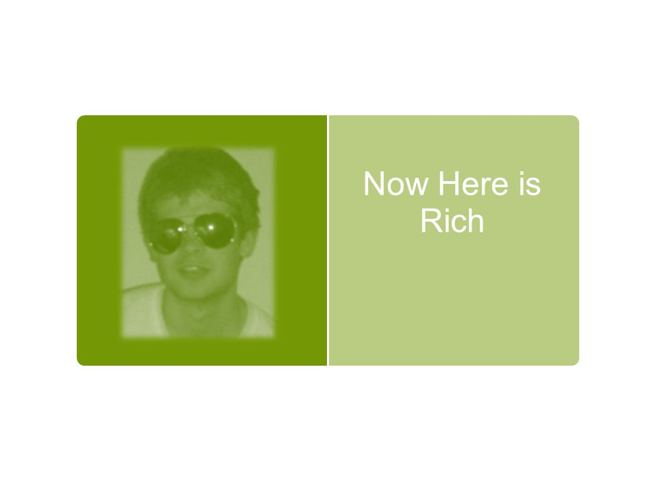 Now Here is Rich
