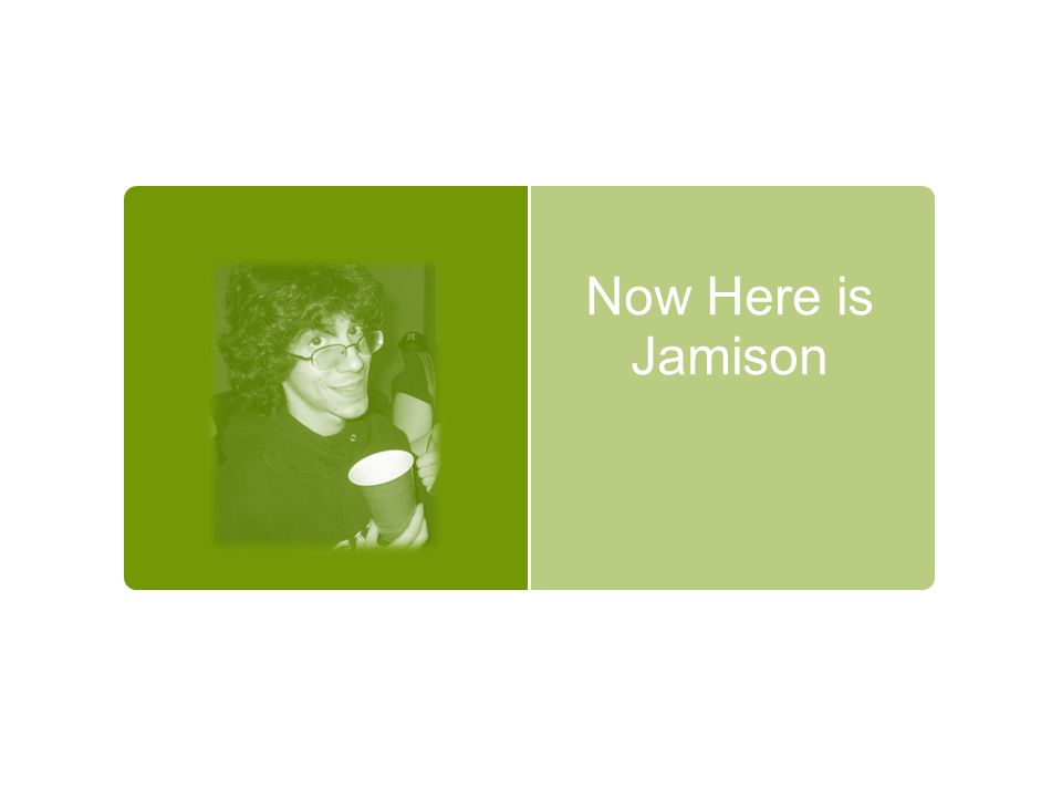 Now Here is Jamison