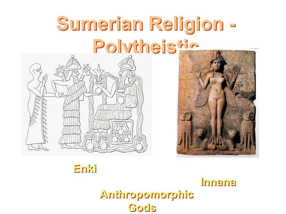Evolution of Religion in Sumer Ruling society of kings and priests a)Earliest society ruled by priests (Theocracy) b)In times of war, priest turned ov