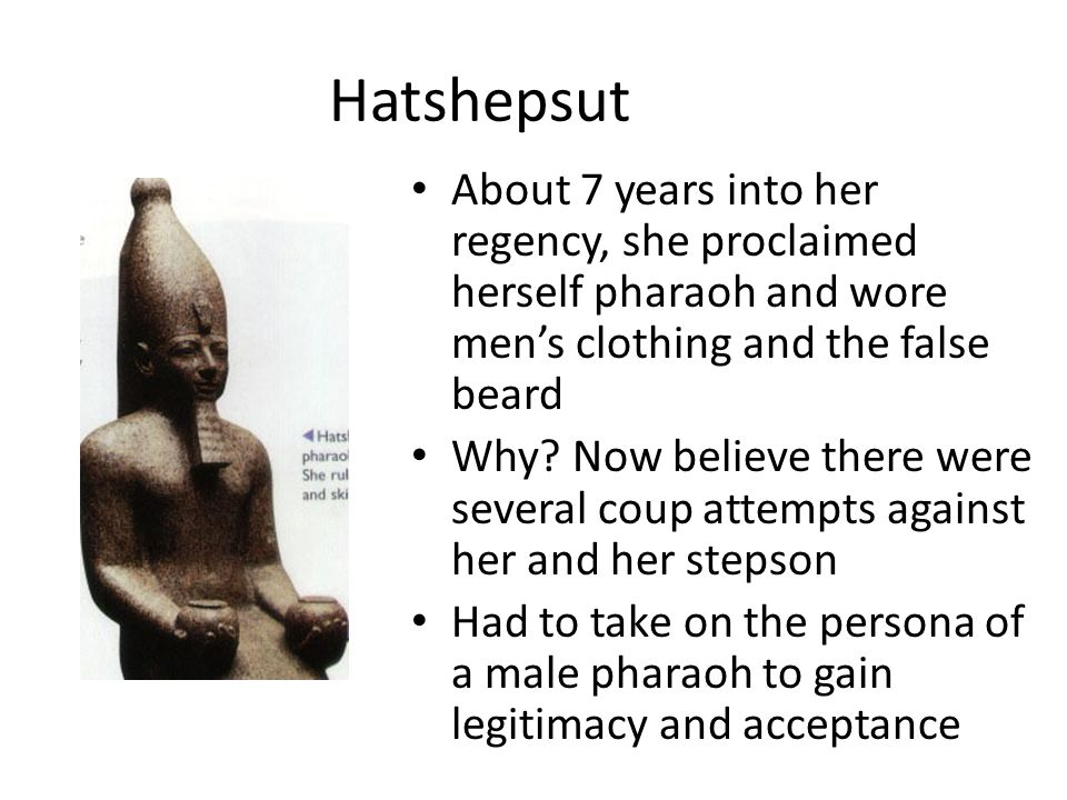 The Woman Pharaoh Around 1480 BC, Hatshepsut came to power when her husband Thutmose II (her half brother) died. Her stepson (born to Thutmose II and