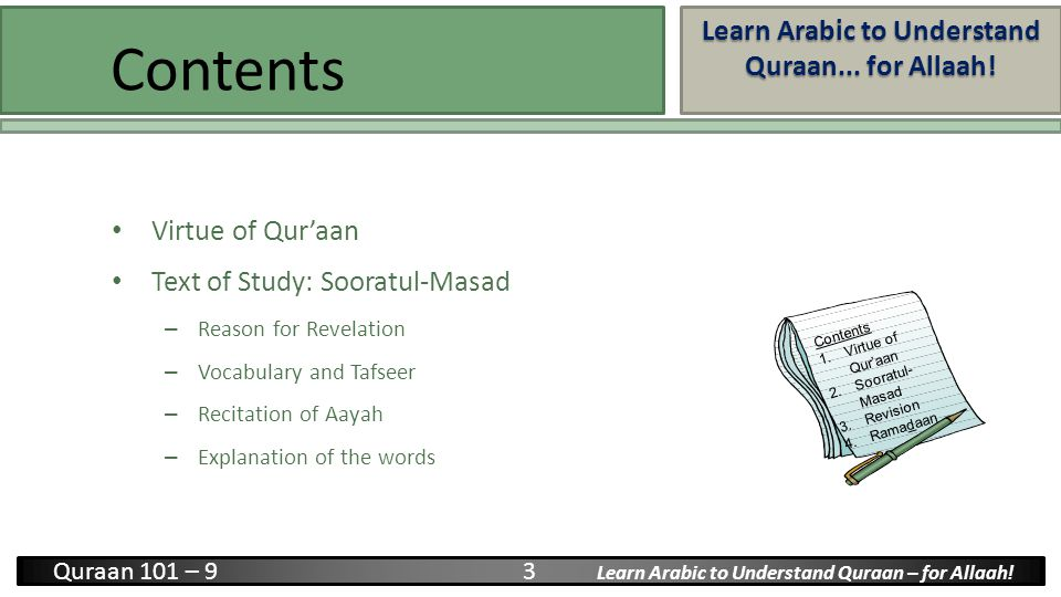 Learn Arabic to Understand Quraan... for Allaah! Quraan 101 – 9 3 Learn Arabic to Understand Quraan – for Allaah! Contents Virtue of Qur'aan Text of S