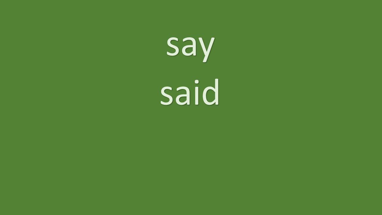say said