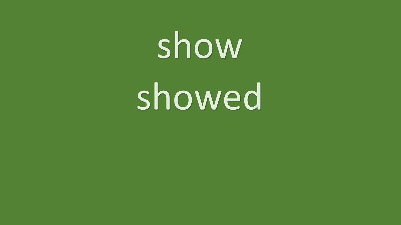 show showed