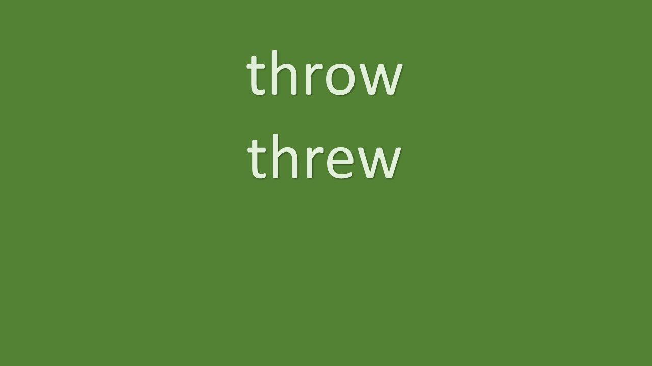 throw threw