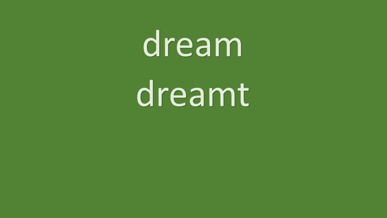 dream dreamt