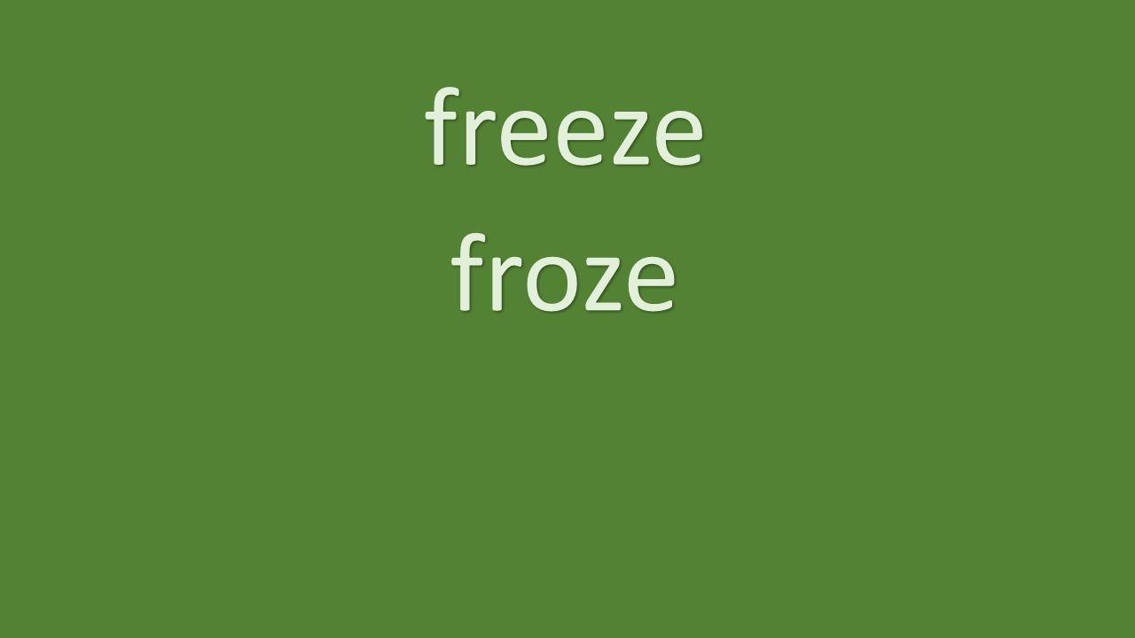 freeze froze