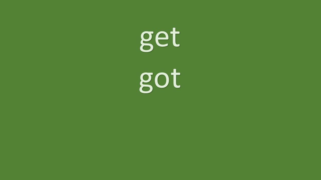 get got