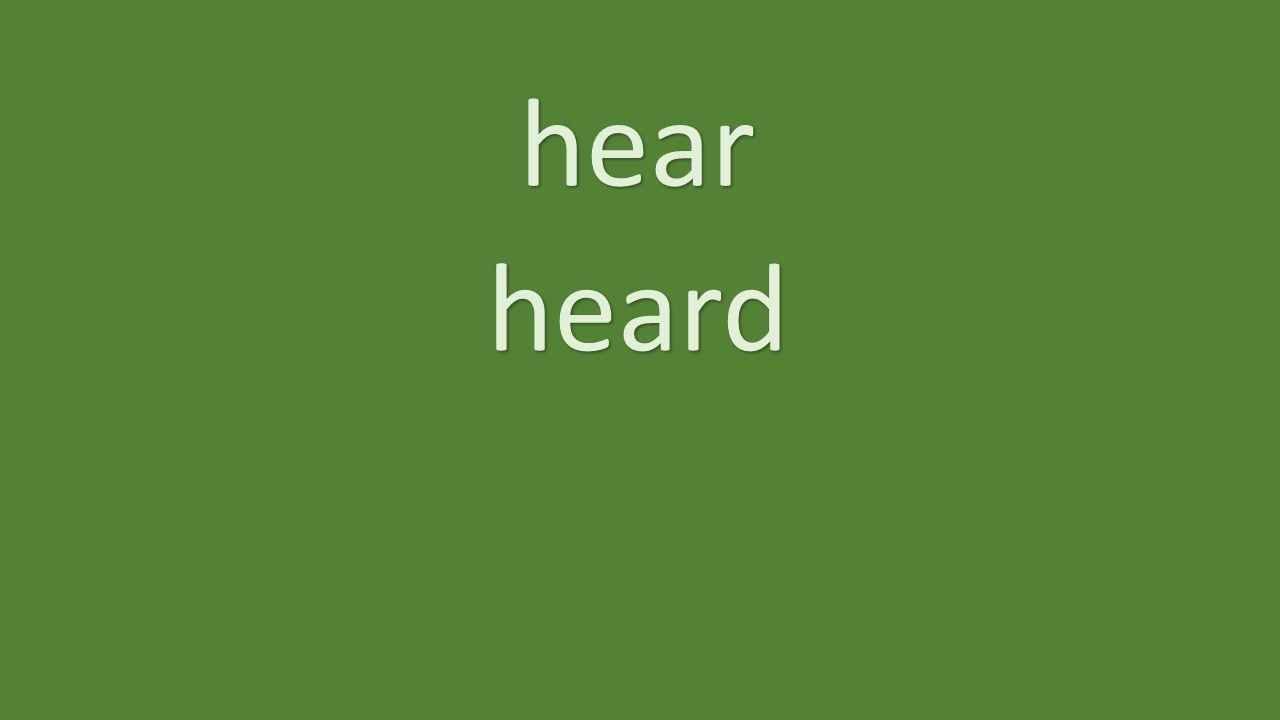hear heard