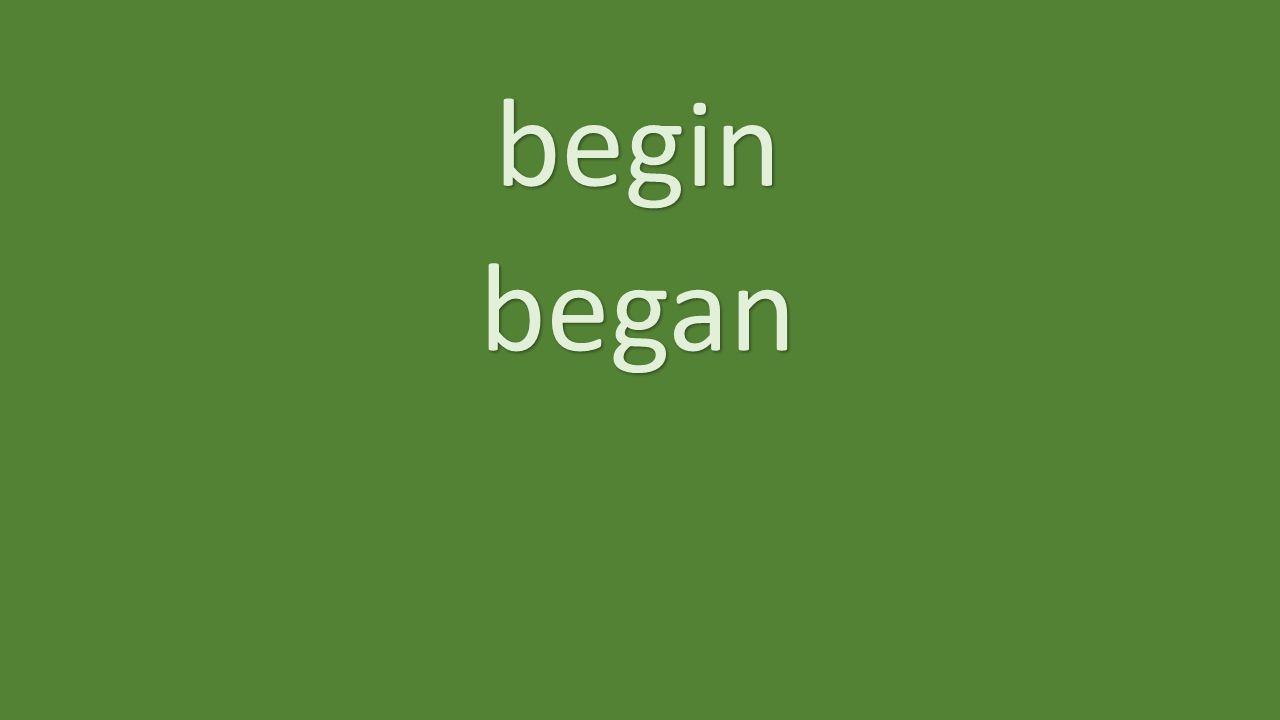 begin began