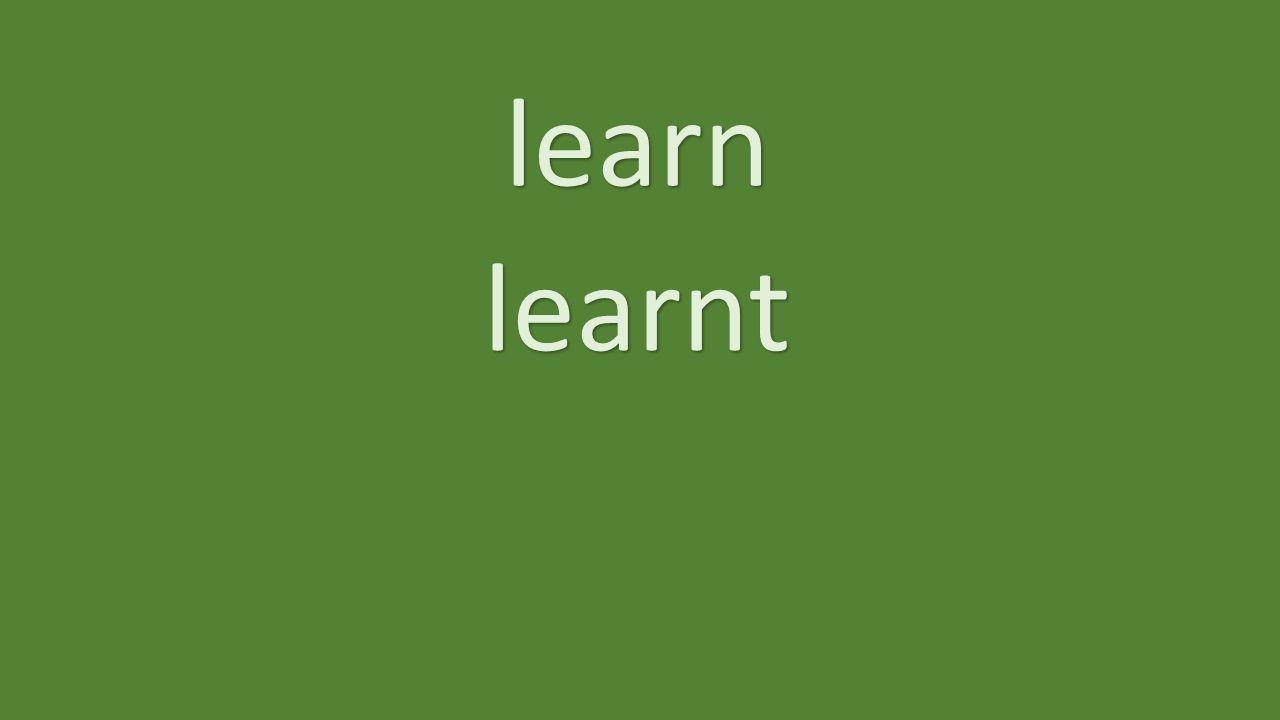 learn learnt
